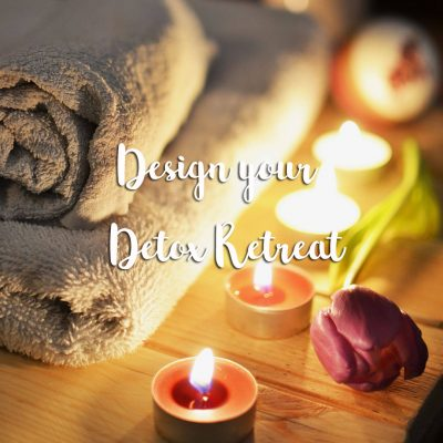 Design your detox retreat