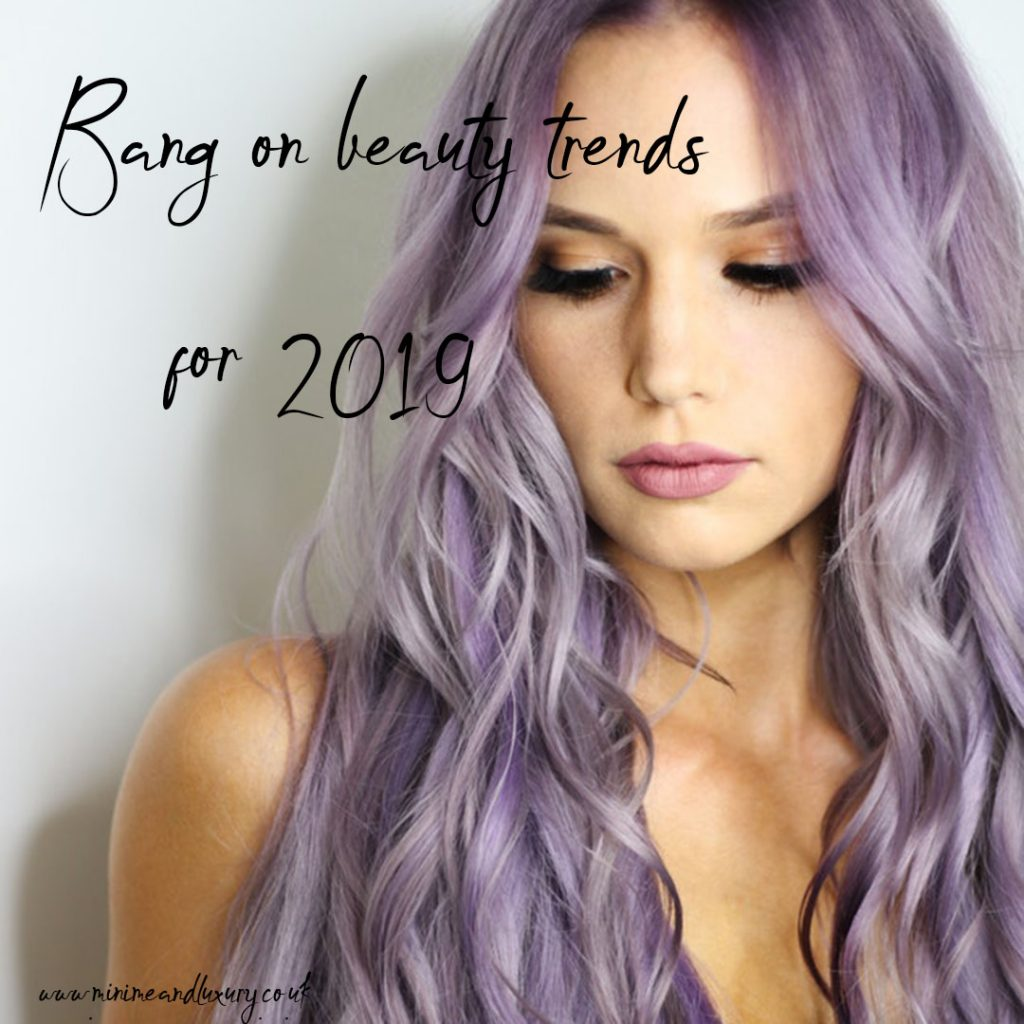 Bang on beauty trends for 2019